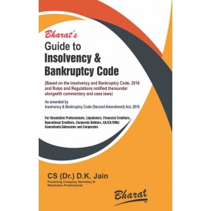 Bharat's Guide to Insolvency & Bankruptcy Code, 2016 by Dr. D. K. Jain